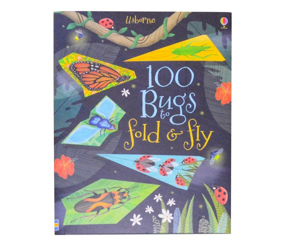 Usborne - 100 Bugs to fold and fly
