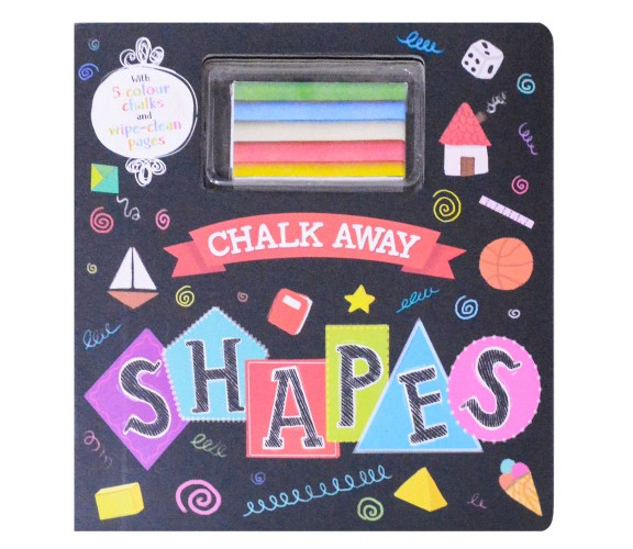 Chalk Away: Shapes Board Book - With 5 Colour Chalks and Wipe-Clean Pages