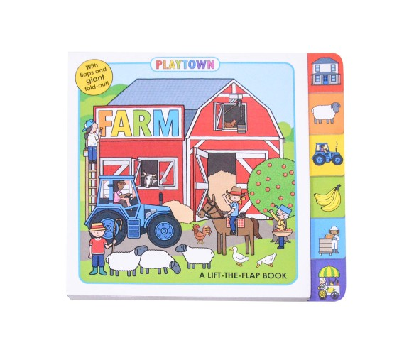 Playtown: Farm - A Lift-The-Flap Board Book with Giant Fold -Out