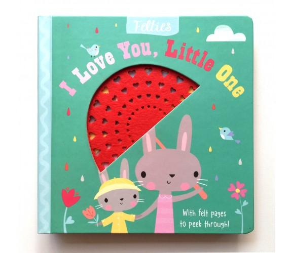 Felties: I Love You, Little One Board Book