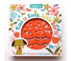 Felties: Time to Sleep, Little One Board Book