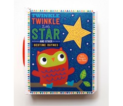 Twinkle, Twinkle Little Star and Other Bedtime Rhymes Touch and Feel Board Book