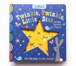Felties: Twinkle Twinkle Little Star and Other Nursery Rhymes Board Book