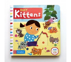 Campbell - Busy Kittens - Push, Pull, Slide Book