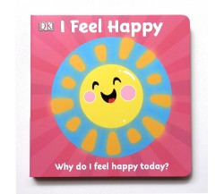 First Emotions: I Feel Happy Board Book