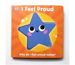 First Emotions: I Feel Proud Board Book