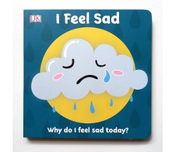 First Emotions: I Feel Sad Board Book