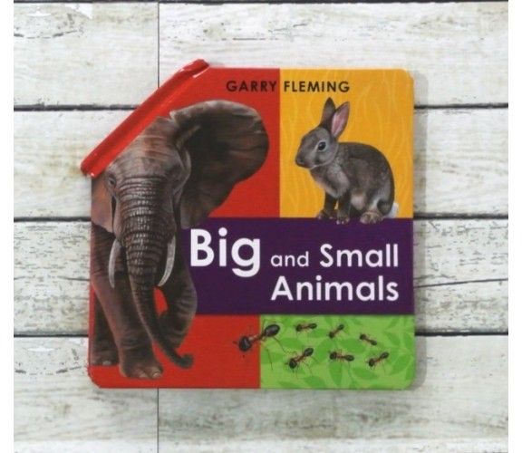 Garry Fleming's Big and Small Animals Fold Out Book