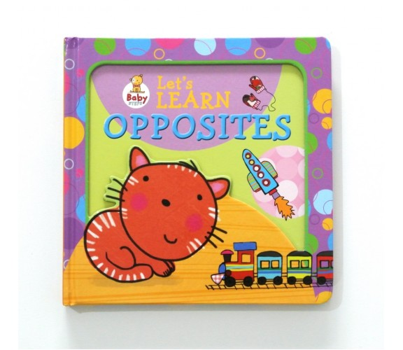Baby Steps Let's Learn Opposites Board Book