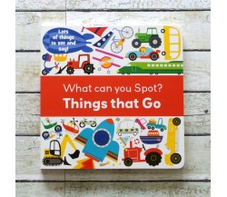 What Can You Spot? Things That Go - Look and Find Board Book