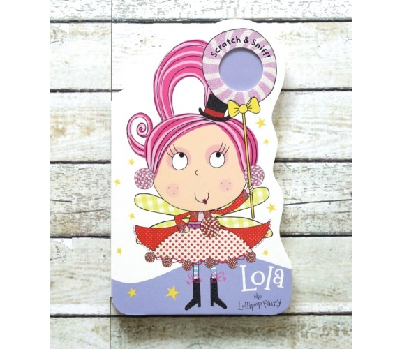 Scratch and Sniff - Lola the Lollipop Fairy