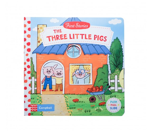 Campbell - First Stories : The Three Little Pigs - Push, Pull, Slide Book