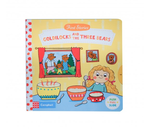 Campbell - First Stories : Goldilocks and the Three Bears - Push, Pull, Slide Book