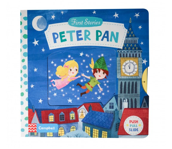 Campbell - First Stories : Peter Pan - Push, Pull, Slide Book
