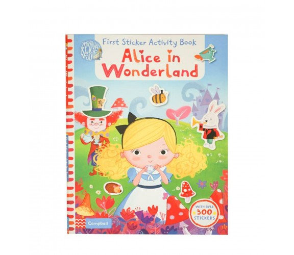 Campbell - Alice in Wonderland: First Sticker Activity Book - With Over 300 Stickers