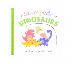 A Stampede of Dinosaurs : A Clever Opposites  Board Book