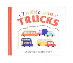 A Traffic Jam of Trucks - a Clever Colours Board Book