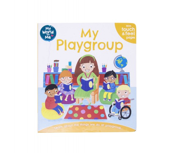 World and Me : My Playgroup - with touch & feel pages