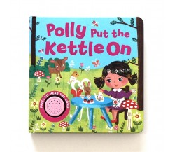 Polly Put the Kettle On Sound Board Book