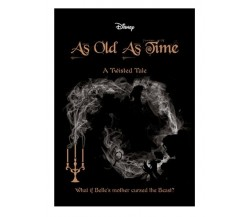 Disney BEAUTY AND THE BEAST: As Old As Time - A Twisted Tale Novel