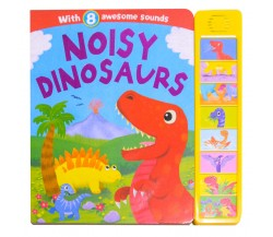 Noisy Dinosaurs Sound Board Book - with 8 Awesome Sounds