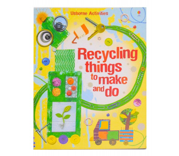 Usborne - Recycling things to make and do