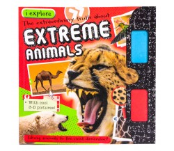 Iexplore The Extraordinary Truth aboutExtreme Animals - With 3D Pictures and Glasses
