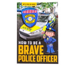 How To Be A Brave Police Officer - With Iron-On Badge