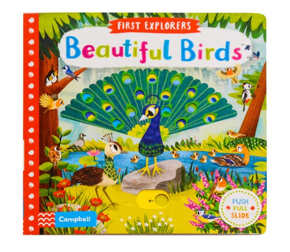 Campbell - First Explorers : Beautiful Birds - Push, Pull, Slide Book