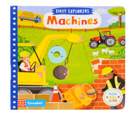 Campbell - First Explorers : Machines - Push, Pull, Slide Book