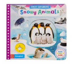 Campbell - First Explorers : Snowy Animals - Push, Pull, Slide Book
