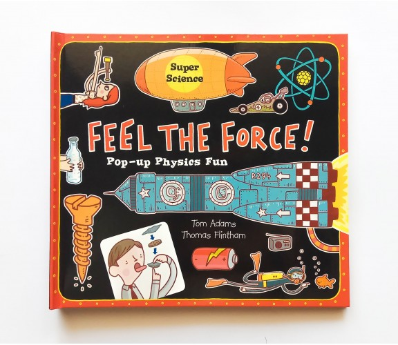 Super Science: Feel the Force - Pop Up - Lift-the-flaps Book