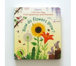 Usborne - Lift-the-flap first questions and answers - How do flowers grow?