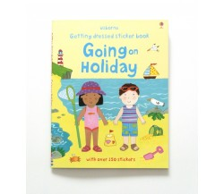 Usborne - Getting dressed sticker book: Going on holiday