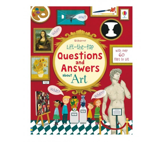Usborne - Lift-the-flap questions and answers about art