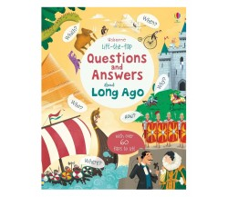 Usborne - Lift-the-flap questions and answers about long ago