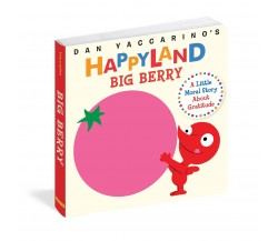 Happyland Big Berry - A Little Moral Story About Gratitude - Board Book