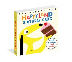 Happyland Birthday Cake - A Little Moral Story About Gratitude - Board Book