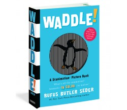 Waddle! : A Scanimation Picture Book